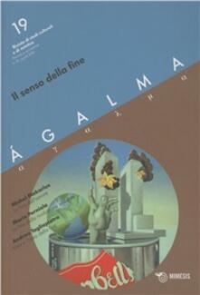 Listadelpopolo.it Ágalma. Vol. 19: Il senso della fine. Image