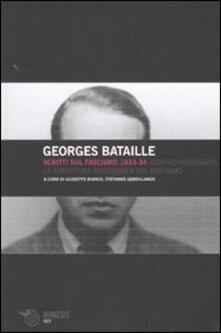 Scritti sul fascismo 1933-34. Contro Heidegger-La struttura psicologica del fascismo - Georges Bataille - copertina