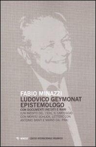 Libro Ludovico Geymonat epistemologo. Con documenti inediti e rari Fabio Minazzi