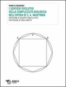 I sentieri evolutivi della complessità biologica nell'opera di S. A. Kauffman