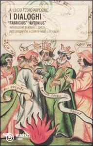 I dialoghi. «Fabricius» «Antonius»