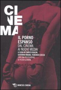 Foto Cover di Il porno espanso. Dal cinema ai nuovi media, Libro di  edito da Mimesis