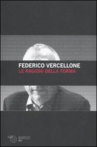 Libro Le ragioni della forma Federico Vercellone