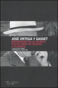 Libro Meditazione sulla tecnica e altri saggi su scienza e filosofia José Ortega y Gasset