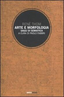 Arte e morfologia. Saggi di semiotica - René Thom - copertina