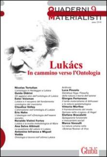 Festivalshakespeare.it Quaderni materialisti. Vol. 9: Lukàcs in cammino verso l'ontologio. Image