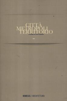 Città metropoli territorio.pdf