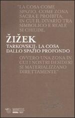 Tarkovskij: la cosa dallo spazio profondo
