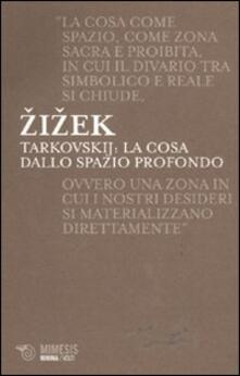 Tarkovskij: la cosa dallo spazio profondo - Slavoj Zizek - copertina