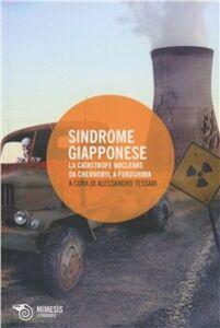 Foto Cover di Sindrome giapponese. La catastrofe nucleare da Chernobyl a Fukushima, Libro di  edito da Mimesis