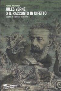 Jules Verne o il racconto in difetto