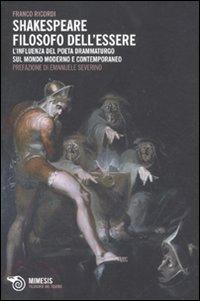 Shakespeare filosofo dell'essere. L'influenza del poeta drammaturgo sul mondo moderno e contemporaneo