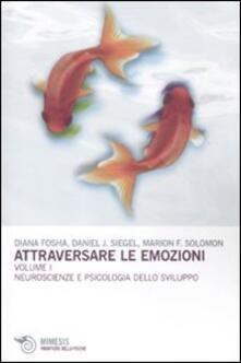 Attraversare le emozioni. Vol. 1: Neuroscienze e psicologia dello sviluppo..pdf