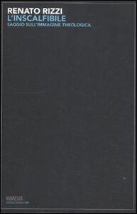 Foto Cover di L' inscalfibile. Saggio sull'immagine theologica, Libro di Renato Rizzi, edito da Mimesis