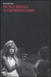 Piccolo manuale di controeducazione - Paolo Mottana - copertina