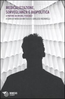 Medicalizzazione, sorveglianza e biopolitica. A partire da Michel Foucault.pdf