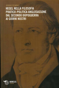 Hegel nella filosofia pratico-politica anglosassone dal secondo dopoguerra ai giorni nostri