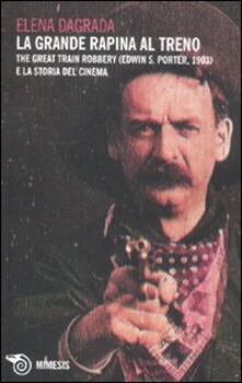 La grande rapina al treno. The Great Train Robbery (Edwin S. Porter, 1903) e la storia del cinema.pdf