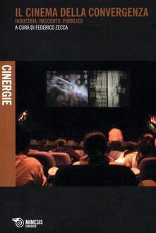 Listadelpopolo.it Il cinema della convergenza. Industria, racconto, pubblico Image