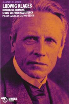Atomicabionda-ilfilm.it Ludwig Klages. Coscienza e immagine. Studio di storia dell'estetica Image