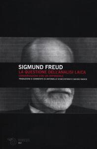 La questione dell'analisi laica. Conversazione con un imparziale - Sigmund Freud - 2