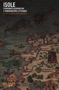 Isole. Coordinate geografiche e immaginazione letteraria