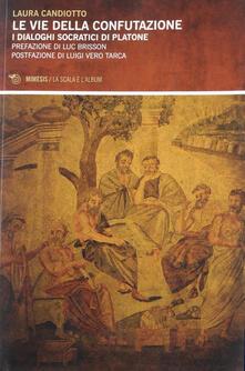 Ristorantezintonio.it Vie della confutazione. I dialoghi socratici di Platone Image