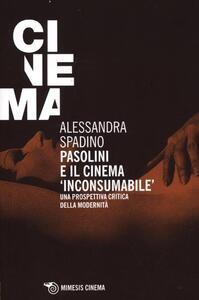 Pasolini e il cinema «inconsumabile». Una prospettiva critica della modernità
