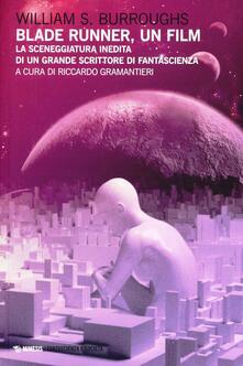 Blade Runner, un film. La sceneggiatura inedita di un grande scrittore di fantascienza.pdf