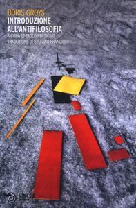 Introduzione all'antifilosofia - Boris Groys - copertina