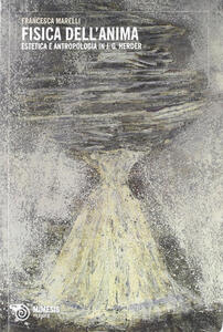 Fisica dell'anima. Estetica e antropologia in Johann Gottfried Herder
