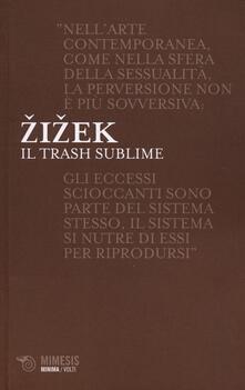 Il trash sublime - Slavoj Zizek - copertina
