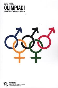 Olimpiadi. L'imposizione di un sesso - Elisa Virgili - copertina