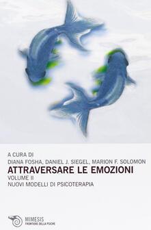 Attraversare le emozioni. Vol. 2: I nuovi modelli di psicoterapia..pdf