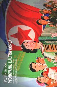 Libro Pyongyang, l'altra Corea Davide Rossi