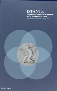 Istante. Lesperienza dellillocalizzabile nella filosofia di Platone.pdf