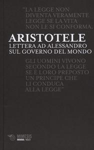 Libro Lettere ad Alessandro sul governo del mondo Aristotele