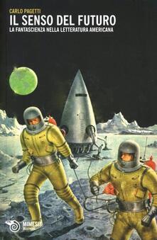Il senso del futuro. La fantascienza nella letteratura americana.pdf
