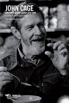 Premioquesti.it John Cage. Una rivoluzione lunga cent'anni Image