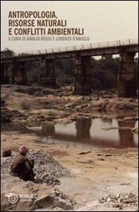 Antropologia, risorse naturali e conflitti ambientali