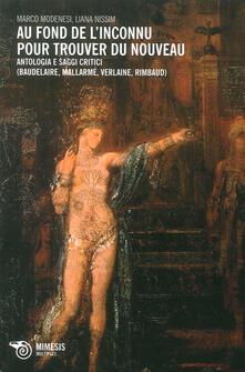 Camfeed.it Au fond de l'inconnu pour trouver du nouveau. Antologia e saggi critici (Baudelaire, Mallarmè, Verlaine, Rimbaud) Image