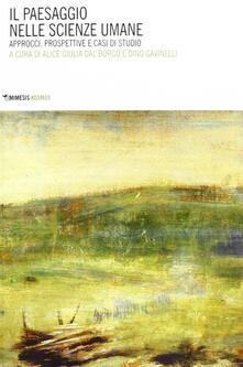 Il paesaggio nelle scienze umane. Approci, prospettive e casi di studio.pdf