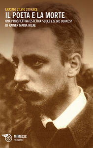 Il poeta e la morte. Una prospettiva estetica sulle elegie duinesi di Rainer Maria Rilke