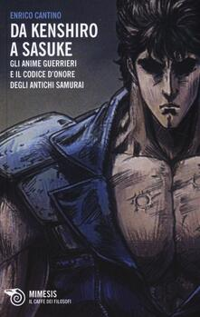 Lpgcsostenible.es Da Kenshiro a Sasuke. Gli anime guerrieri e il codice d'onore degli antichi samurai Image