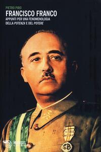 Francisco Franco. Appunti per una fenomenologia della potenza e del potere