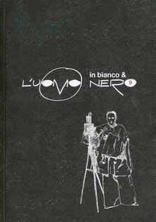 Festivalpatudocanario.es L' uomo nero. Materiali per una storia delle arti della modernità. Vol. 9: L'uomo in bianco e nero. Image