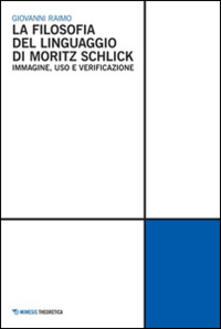 La Filosofia del linguaggio di Moritz Schlick. Immagine, uso e verificazione.pdf