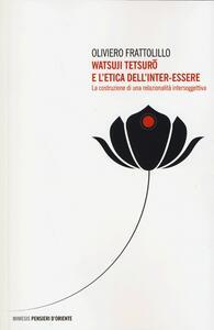 Watsuji Tetsuro e l'etica dell'inter-essere. La costruzione di una relazionalità intersoggettiva