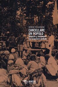 Cancellare un popolo. Immagini e documenti del genocidio armeno