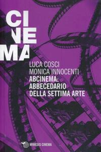 Abcinema: abbecedario della settima arte. Conversazioni sul cinema